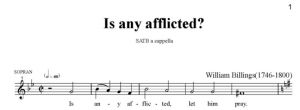 3. Billings - Is any afflicted SATB - sopran